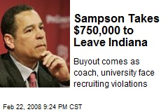 Sampson Takes $750,000 to Leave Indiana