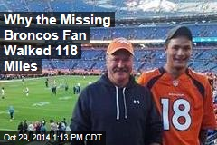 Why the Missing Broncos Fan Walked 118 Miles