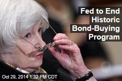 Fed to End Historic Bond-Buying Program
