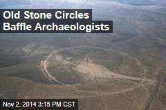 Old Stone Circles Baffle Archaeologists