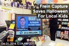 Frein Capture Saves Halloween For Local Kids