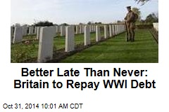 Better Late Than Never: Britain to Repay WWI Debt
