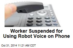 Worker Suspended for Using Robot Voice With Customers