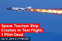Space Tourism Ship Crashes in Test Flight