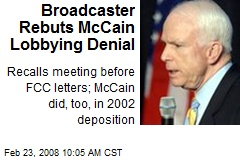 Broadcaster Rebuts McCain Lobbying Denial