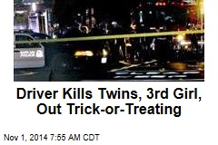 Driver Kills Twins, 3rd Girl, Out Trick-or-Treating