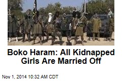 Boko Haram: All Kidnapped Girls Are Married Off