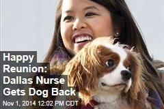 Happy Reunion: Dallas Nurse Gets Dog Back