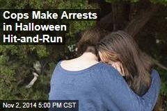 Cops Make Arrests in Halloween Hit-and-Run
