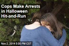 Cops Make Arrests in Halloween Hit-and-Run