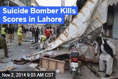 Suicide Bomber Kills Scores in Lahore