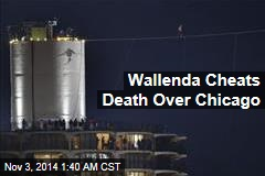 Wallenda Cheats Death Over Chicago