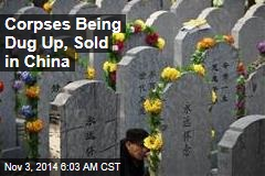 Report: China Officials Bought Dug-Up Corpses