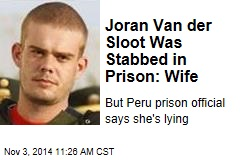 Joran Van der Sloot Was Stabbed in Prison: Wife