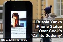 Russia Yanks iPhone Statue Over Cook's 'Call to Sodomy'