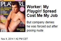 Worker: My Playgirl Spread Cost Me My Job