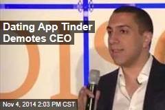 Dating App Tinder Demotes CEO
