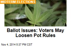 Ballot Issues: Voters May Loosen Pot Rules