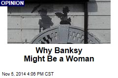 Why Banksy Might Be a Woman