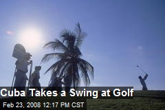 Cuba Takes a Swing at Golf