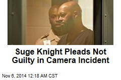 Suge Knight Pleads Not Guilty to Stealing Camera