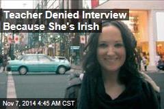 Teacher Denied Interview Because She's Irish