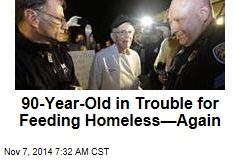 90-Year-Old Cited for Feeding Homeless—Again