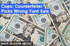 Cops: Counterfeiter Picks Wrong Yard Sale