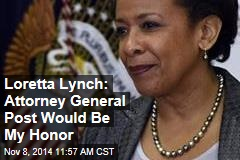Loretta Lynch: Attorney General Post Would Be My Honor