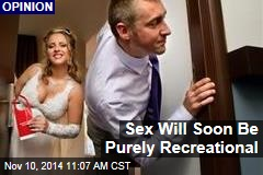 Sex Will Soon Be Purely Recreational