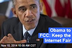 Obama to FCC: Keep the Internet Fair