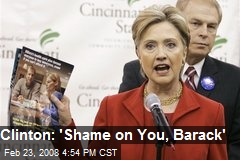 Clinton: 'Shame on You, Barack'