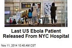 Last US Ebola Patient Released From NYC Hospital