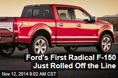 Ford's First Radical F-150 Just Rolled Off the Line