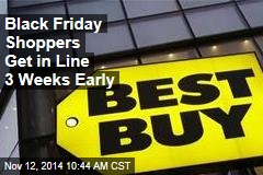 Black Friday Shoppers Get in Line 3 Weeks Early