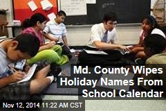 Md. County Wipes Holiday Names From School Calendar
