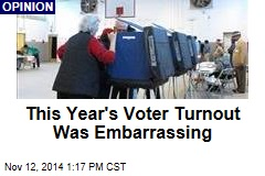 This Year's Voter Turnout Was Embarrassing