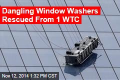 Window Washers Dangling From 1 WTC