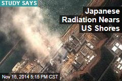 Radiation From Japanese Nuke Disaster Near US Shores
