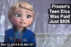 Frozen 's Teen Elsa Was Paid Just $926