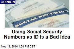 Using Social Security Numbers as ID Is a Bad Idea
