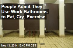 People Admit They Use Work Bathrooms to Eat, Cry, Exercise