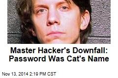 Master Hacker's Downfall: Password Was Cat's Name
