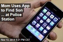 Mom Uses App to Find Son ... at Police Station