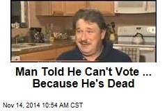 Man Told He Can't Vote ... Because He's Dead