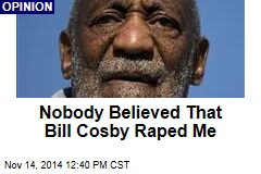 Nobody Believed That Bill Cosby Raped Me