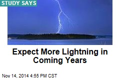 Expect More Lightning in Coming Years