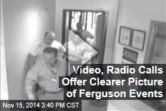 Video, Radio Calls Offer Clearer Picture of Ferguson Events