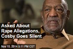 Asked About Rape Allegations, Cosby Goes Silent