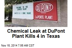 Chemical Leak at DuPont Plant Kills 4 in Texas